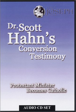 9781570585173: Dr. Scott Hahn's Conversion Testimony: Protestant Minister Becomes Catholic