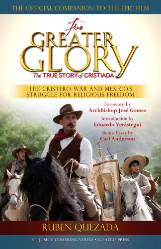 9781570589546: For Greater Glory: The True Story of Cristiada, the Cristero War and Mexico's Struggle for Religious Freedom