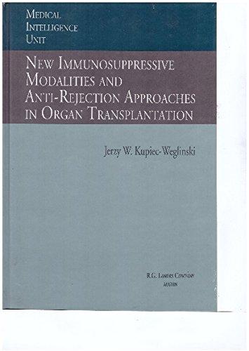 New Immunosuppressive Modalities and Anti-Rejection Approaches in: Kupiec-Weglinski, Jerzy W.