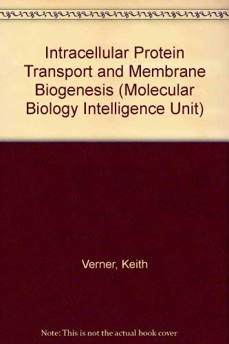9781570593000: Intracellular Protein Transport and Membrane Biogenesis (Molecular Biology Intelligence Unit)