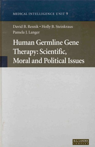 Human Germline Gene Therapy: Scientific, Moral and Political Issues (Tissue Engineering ...