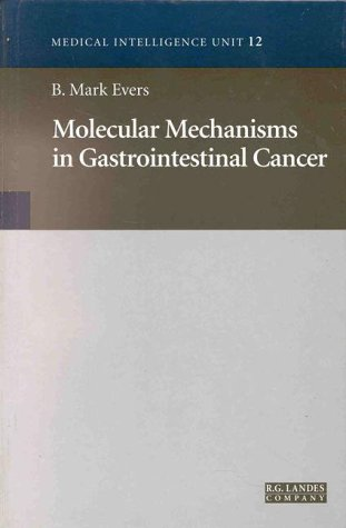 Molecular Mechanisms In Gastrointestinal Cancer: Bioscience, Landes
