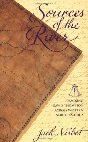 9781570610066: Sources of the River: Tracking David Thompson Across Western North America
