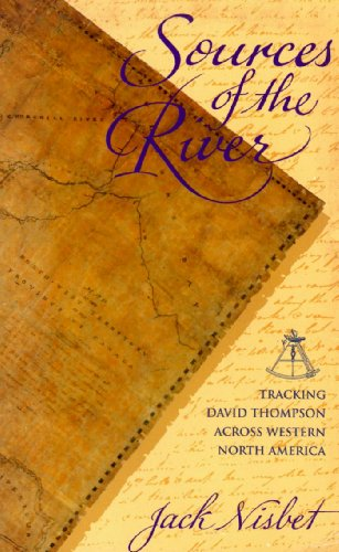 9781570610202: Sources of the River: Tracking David Thompson Across Western North America