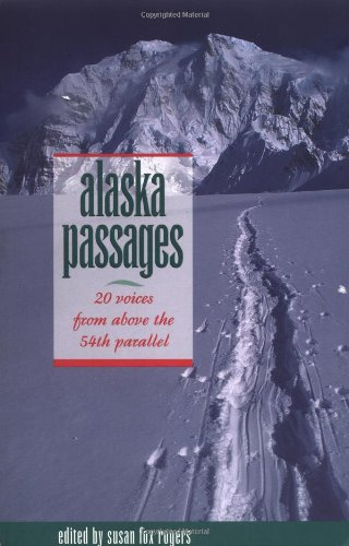 Alaska Passages: 20 Voices from Above the 54th Parallel: Susan Fox Rogers