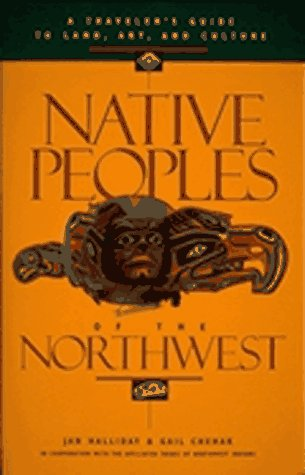 9781570610561: Native Peoples of the Northwest: A Traveler's Guide to Land, Art, and Culture