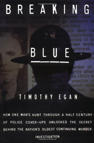 9781570610608: Breaking Blue: How One Man's Hunt Through a Half Century of Police Cover-Ups Unlocked The...