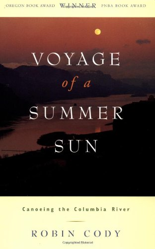 9781570610837: Voyage of A Summer Sun: Canoeing the Columbia River