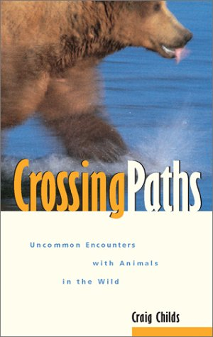 9781570611018: Crossing Paths: Uncommon Encounters With Animals in the Wild