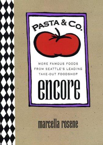 Pasta and Co. Encore: Rosene, Marcella