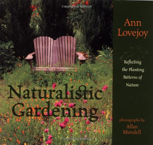 9781570611209: Naturalistic Gardening: Reflecting the Planting Patterns of Nature