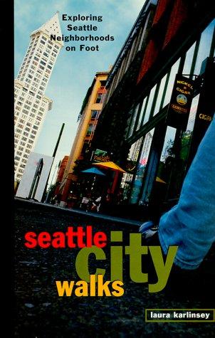 9781570611452: Seattle City Walks: Exploring Seattle Neighborhoods on Foot