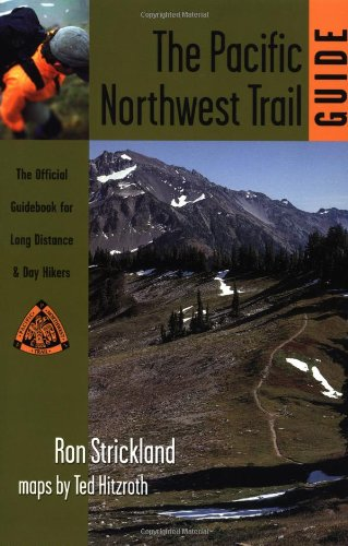 9781570611773: The Pacific Northwest Trail Guide: The Official Guidebook for Long Distance & Day Hikers