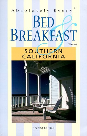 Absolutely Every Bed & Breakfast : Southern California