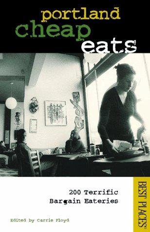 9781570611964: Portland Cheap Eats: 200 Terrific Bargain Eateries (Best Places Budget Guides)