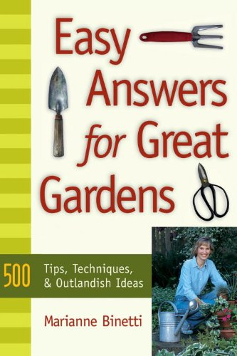 9781570612138: Easy Answers For Great Gardens: 500 Tips, Techniques, and Outlandish Ideas