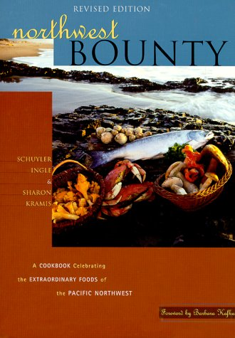 9781570612251: Northwest Bounty : The Extraordinary Foods and Wonderful Cooking of the Pacific Northwest