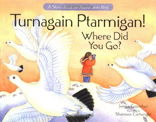 Turnagain Ptarmigan! Where Did You Go?: Guenther, James