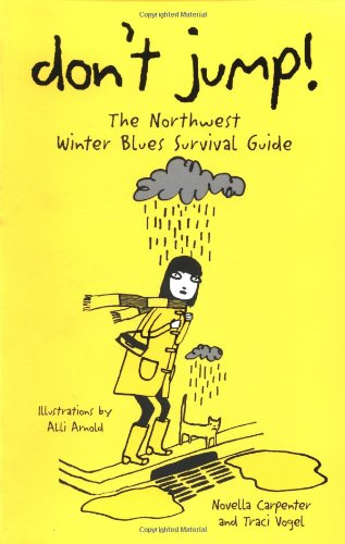 9781570612664: Don't Jump! The Northwest Winter Blues Survival Guide