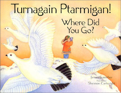 Turnagain Ptarmigan! Where Did You Go?: James Guenther