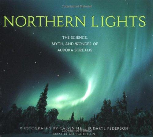 9781570612909: Northern Lights: The Science, Myth, and Wonder of Aurora Borealis