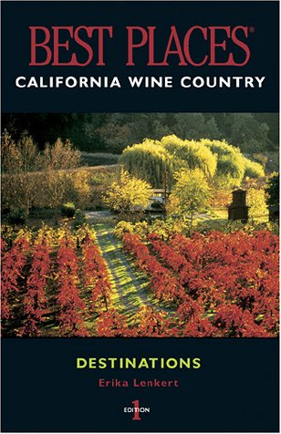 9781570613005: Best Places Destinations California Wine Country