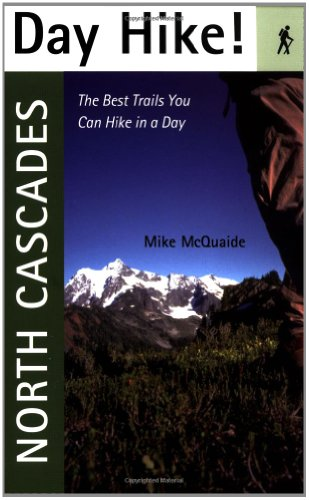 9781570613159: Day Hike! North Cascades: The Best Trails You Can Hike in a Day