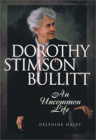 9781570613272: Dorothy Stimson Bullitt: An Uncommon Life