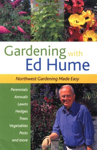 Gardening with Ed Hume: Northwest Gardening Made: Ed Hume