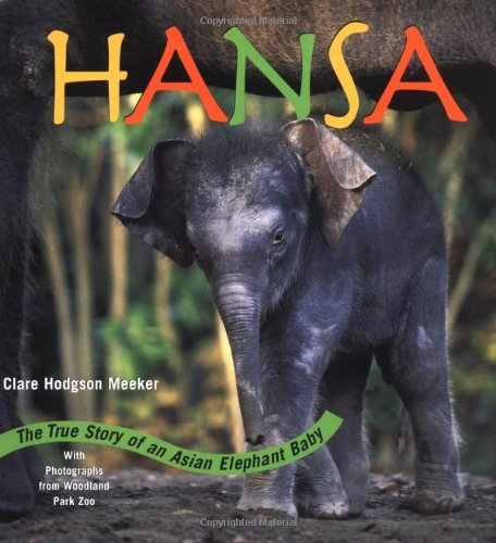 9781570613708: Hansa: The True Story of an Asian Elephant Baby
