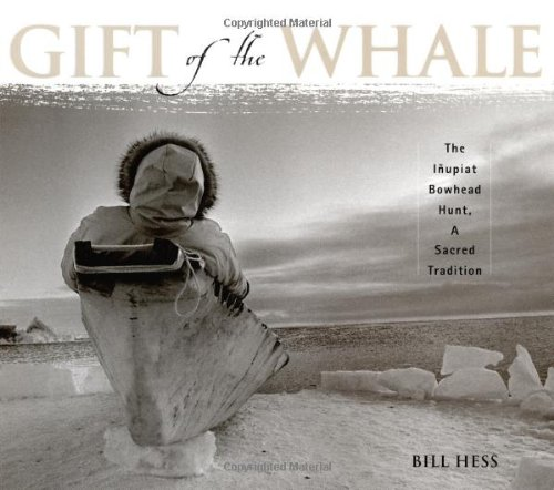 9781570613821: Gift of the Whale: The Inupiat Bowhead Hunt, A Sacred Tradition