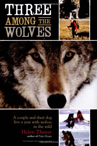 Three Among The Wolves: Helen Thayer