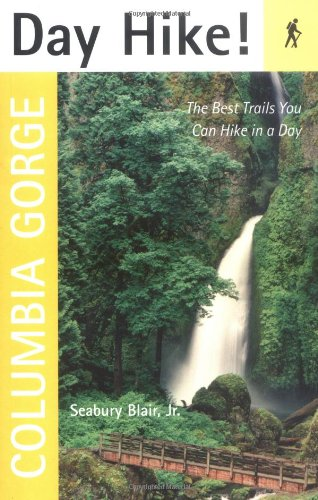 9781570614163: Day Hike! Columbia Gorge: The Best Trails You Can Hike in a Day