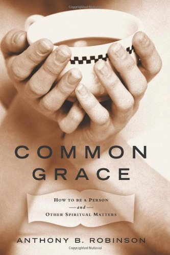9781570614606: Common Grace: How to Be a Person and Other Spiritual Matters