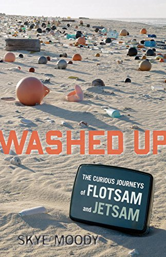9781570614637: Washed Up: The Curious Journeys of Flotsam and Jetsam
