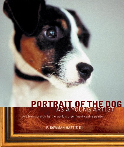 Portrait of the Dog as a Young: Hastie, F. Bowman