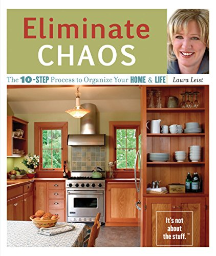 9781570614675: Eliminate Chaos: The 10-Step Process to Organize Your Home and Life