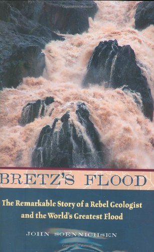9781570615054: Bretz's Flood: The Remarkable Story of a Rebel Geologist and the World's Greatest Flood