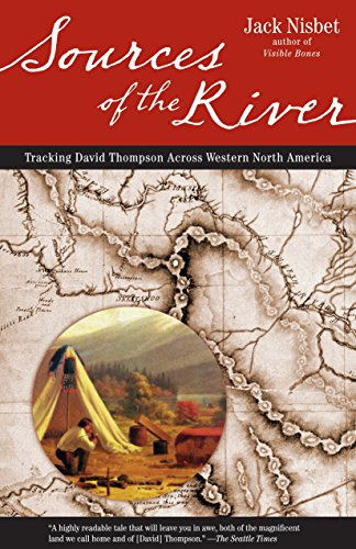 9781570615221: Sources of the River, 2nd Edition: Tracking David Thompson Across North America