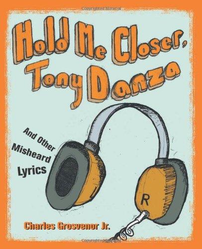 9781570615337: Hold Me Closer, Tony Danza: And Other Misheard Lyrics