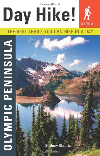 9781570615528: Day Hike!: Olympic Peninsula, 2nd Edition: The Best Trails You Can Hike in a Day