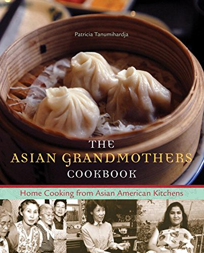 9781570615566: The Asian Grandmothers Cookbook: Home Cooking from Asian American Kitchens