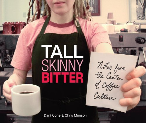 9781570615658: Tall Skinny Bitter: Notes from the Center of Coffee Culture