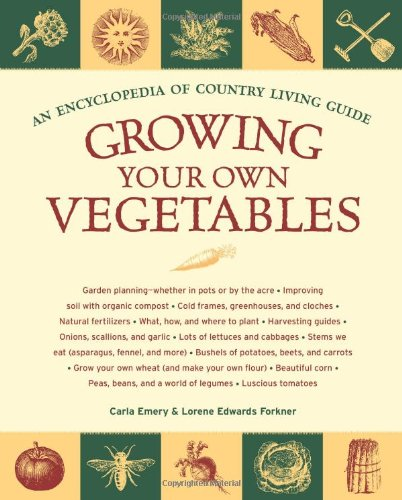 9781570615702: Growing Your Own Vegetables: An Encyclopedia of Country Living Guide