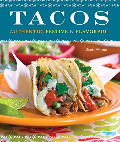9781570616129: Tacos: Authentic, Festive & Flavorful