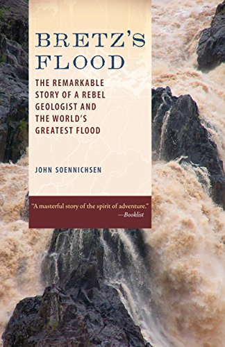 9781570616310: Bretz's Flood: The Remarkable Story of a Rebel Geologist and the World's Greatest Flood