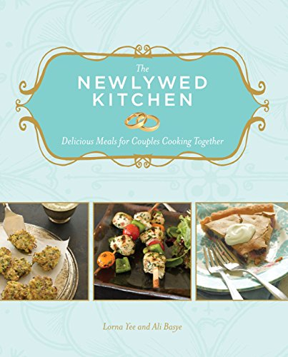 9781570616327: The Newlywed Kitchen: Delicious Meals for Couples Cooking Together