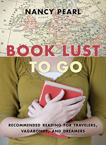 9781570616501: Book Lust To Go: Recommended Reading for Travelers, Vagabonds, and Dreamers