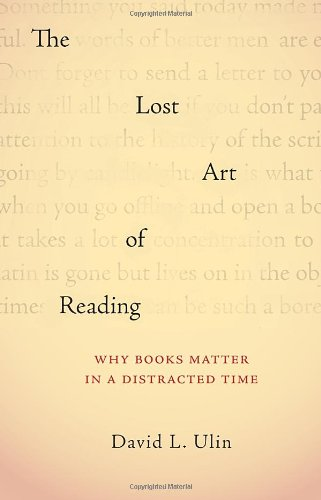 9781570616709: The Lost Art of Reading: Why Books Matter in a Distracted Time