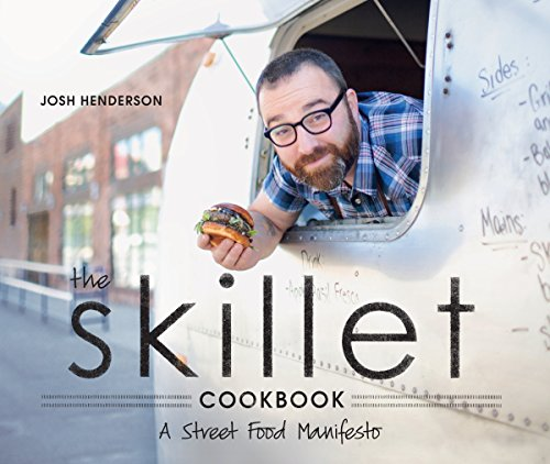 9781570617324: The Skillet Cookbook: A Street Food Manifesto